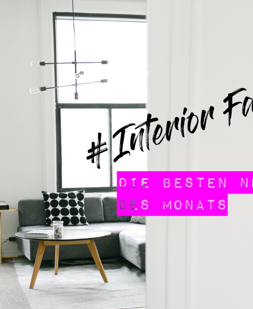 INTERIOR | FAVORITEN | MÄRZ